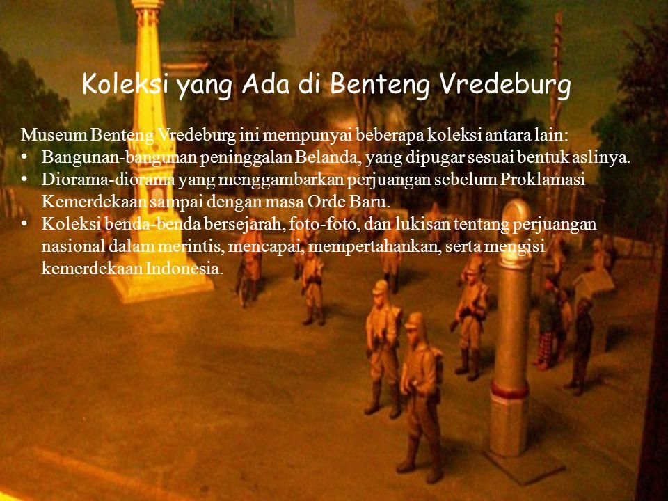 Koleksi yang Ada di Benteng Vredeburg