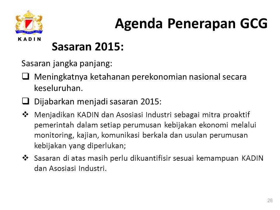 Agenda Penerapan GCG Sasaran 2015: Sasaran jangka panjang: