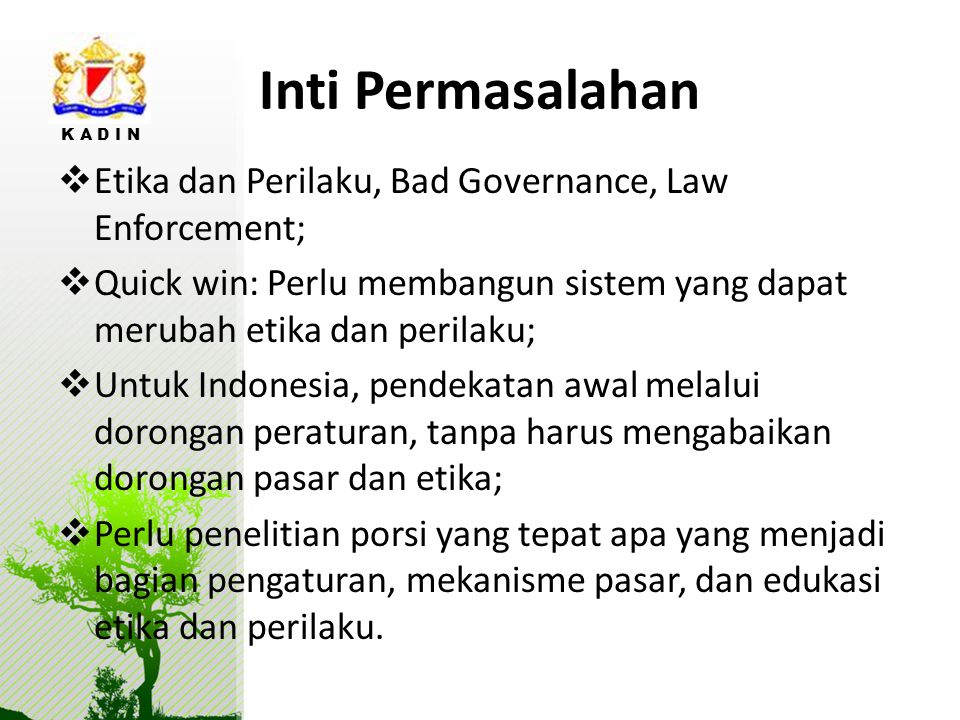 Inti Permasalahan Etika dan Perilaku, Bad Governance, Law Enforcement;