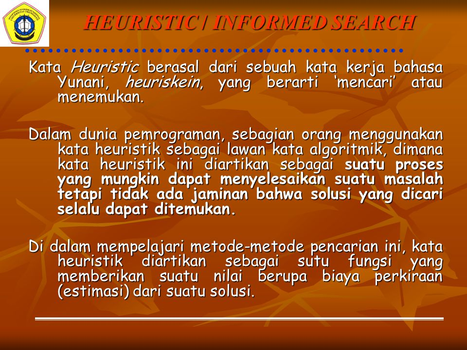 HEURISTIC / INFORMED SEARCH