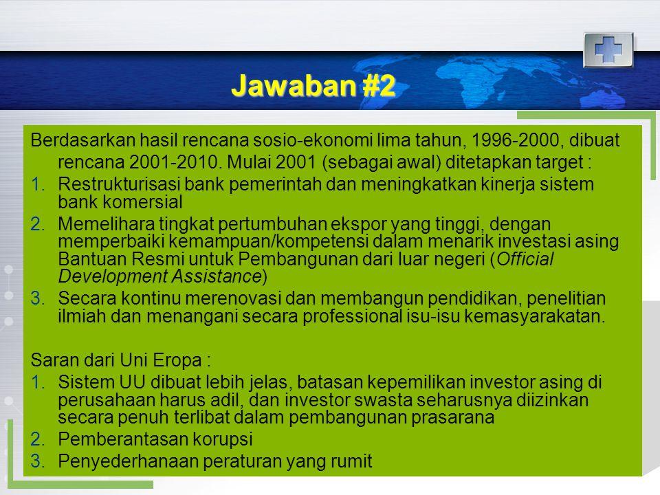 Jawaban #2 Berdasarkan hasil rencana sosio-ekonomi lima tahun, 1996-2000, dibuat rencana 2001-2010. Mulai 2001 (sebagai awal) ditetapkan target :