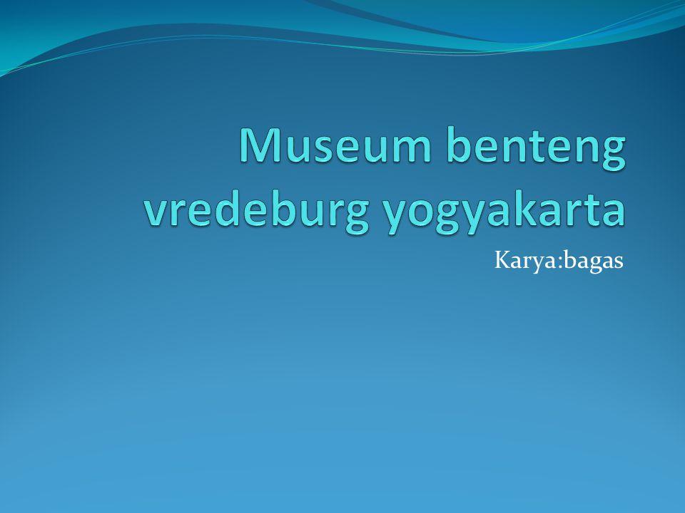 Museum benteng vredeburg yogyakarta