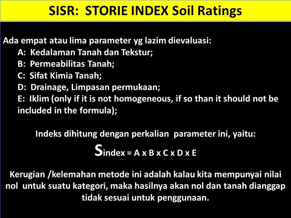 Sindex = A x B x C x D x E SISR: STORIE INDEX Soil Ratings