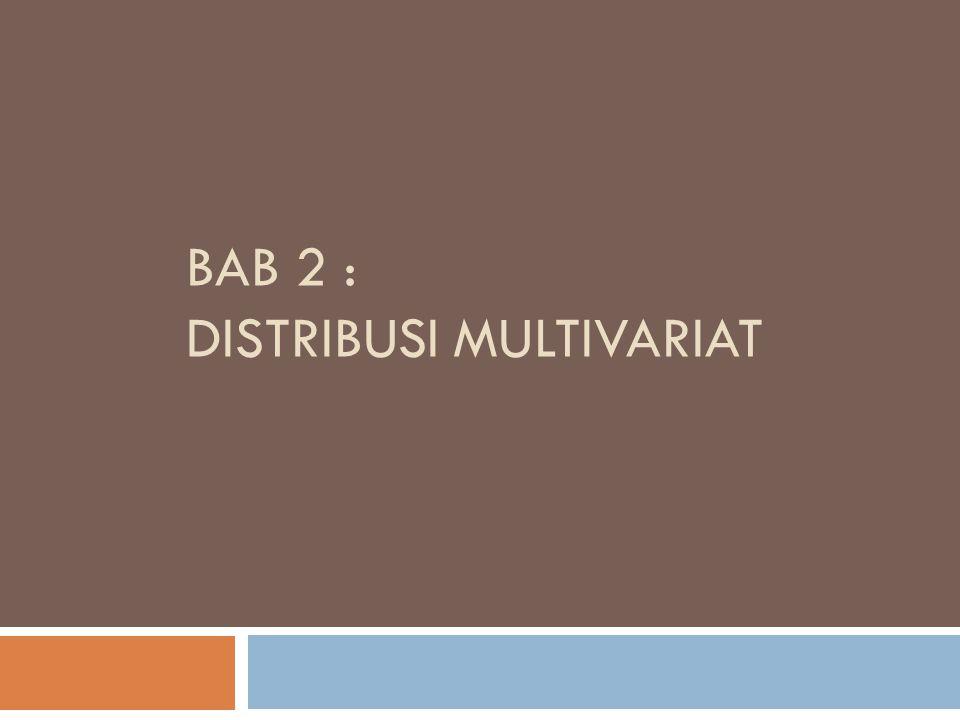 BAB 2 : DISTRIBUSI MULTIVARIAT