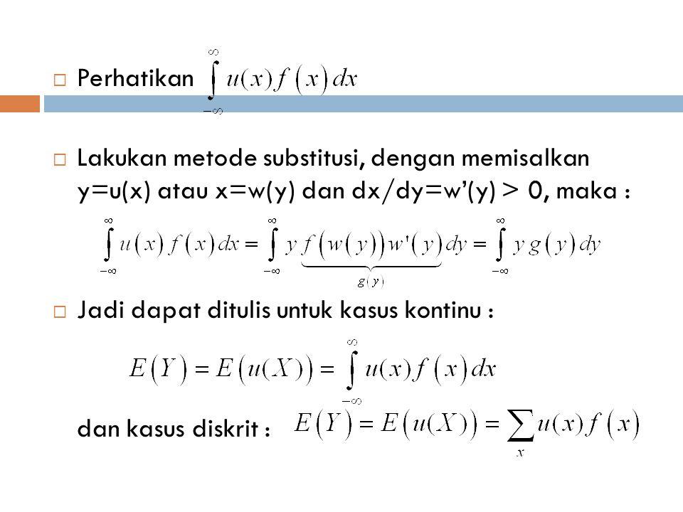 Perhatikan Lakukan metode substitusi, dengan memisalkan y=u(x) atau x=w(y) dan dx/dy=w'(y) > 0, maka :