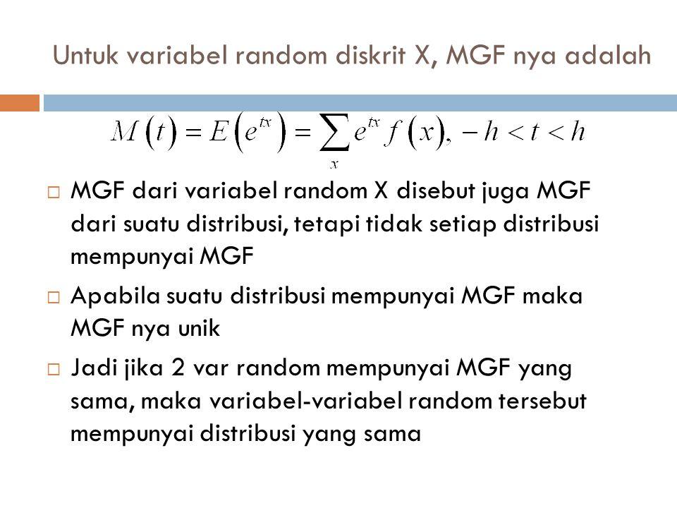Untuk variabel random diskrit X, MGF nya adalah