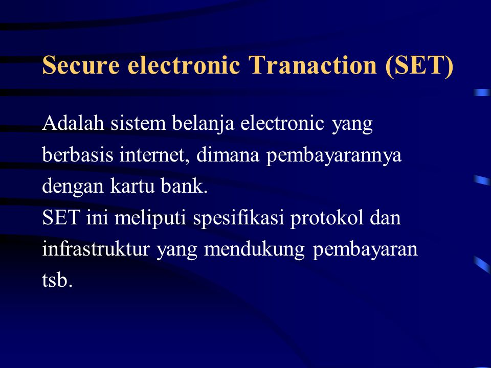 Secure electronic Tranaction (SET)
