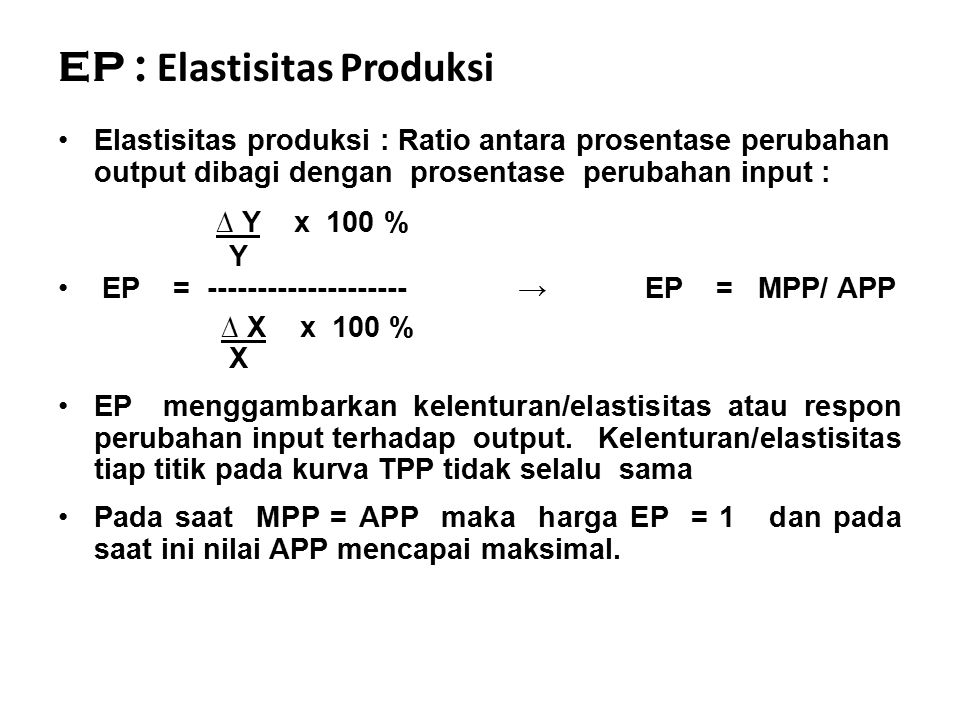 EP : Elastisitas Produksi