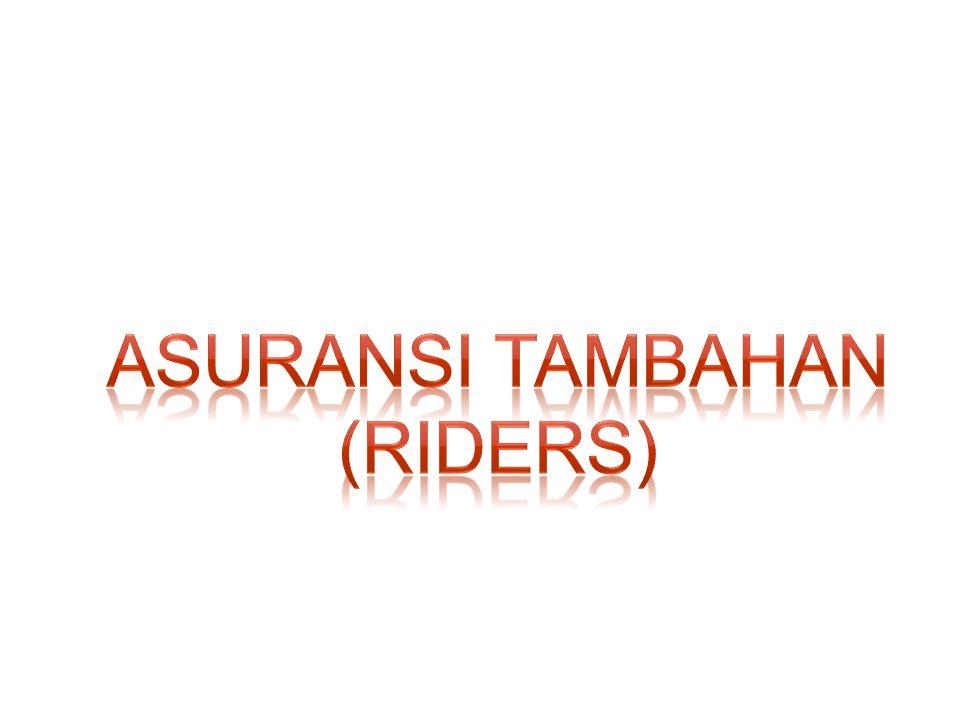 AsURANSI TAMBAHAN (RIDERS)