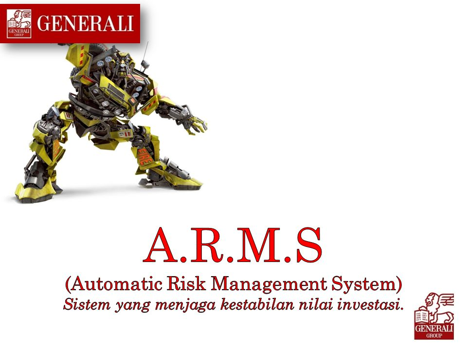 A.R.M.S (Automatic Risk Management System) Sistem yang menjaga kestabilan nilai investasi.