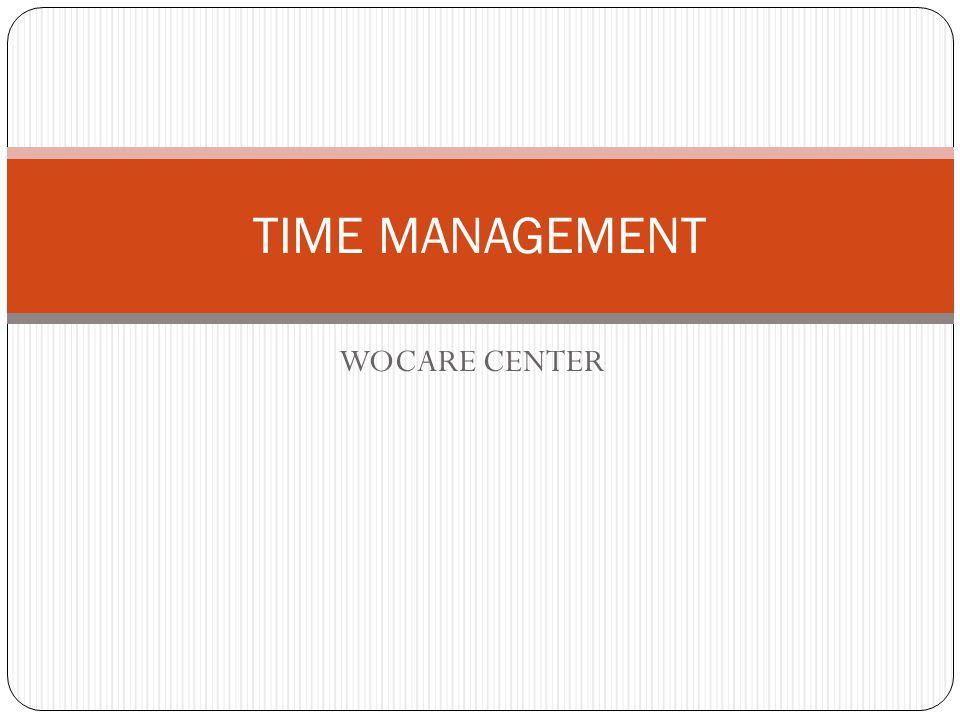 TIME MANAGEMENT WOCARE CENTER