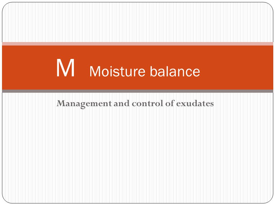 Management and control of exudates