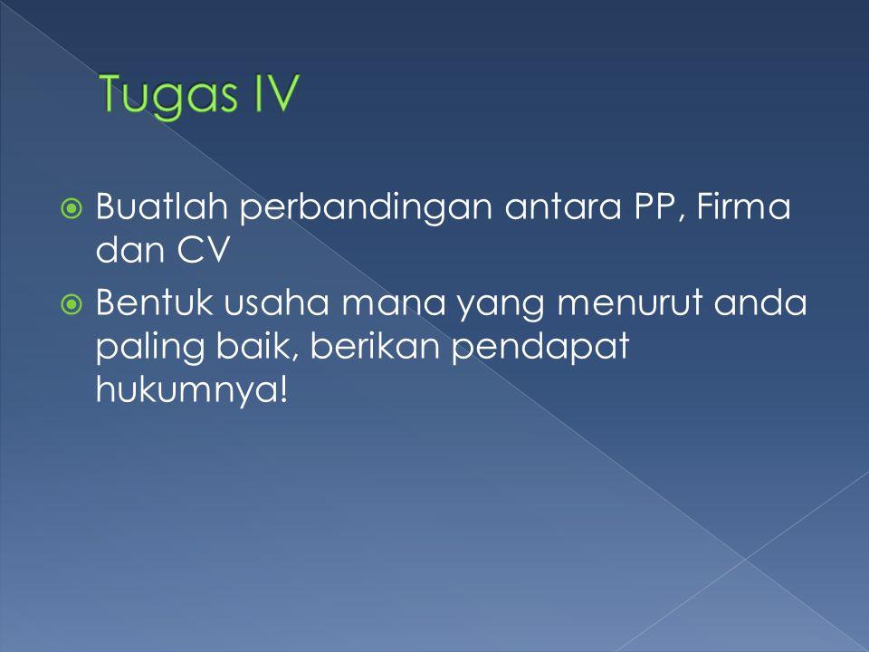 Tugas IV Buatlah perbandingan antara PP, Firma dan CV