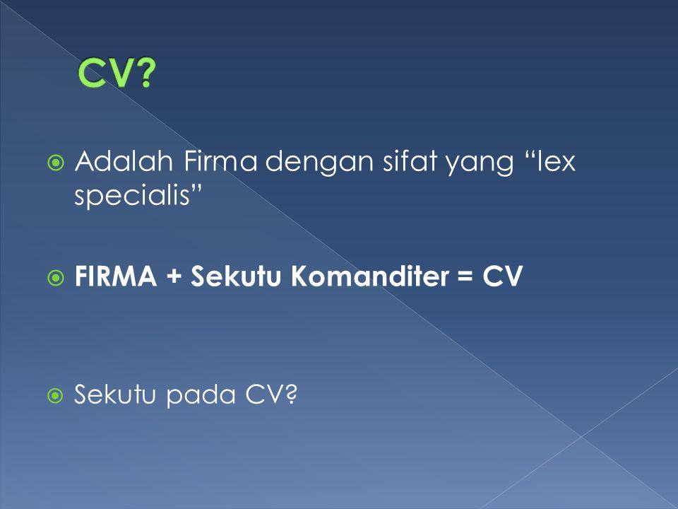 CV Adalah Firma dengan sifat yang lex specialis