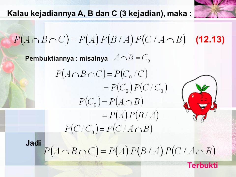 (12.13) Kalau kejadiannya A, B dan C (3 kejadian), maka : Jadi