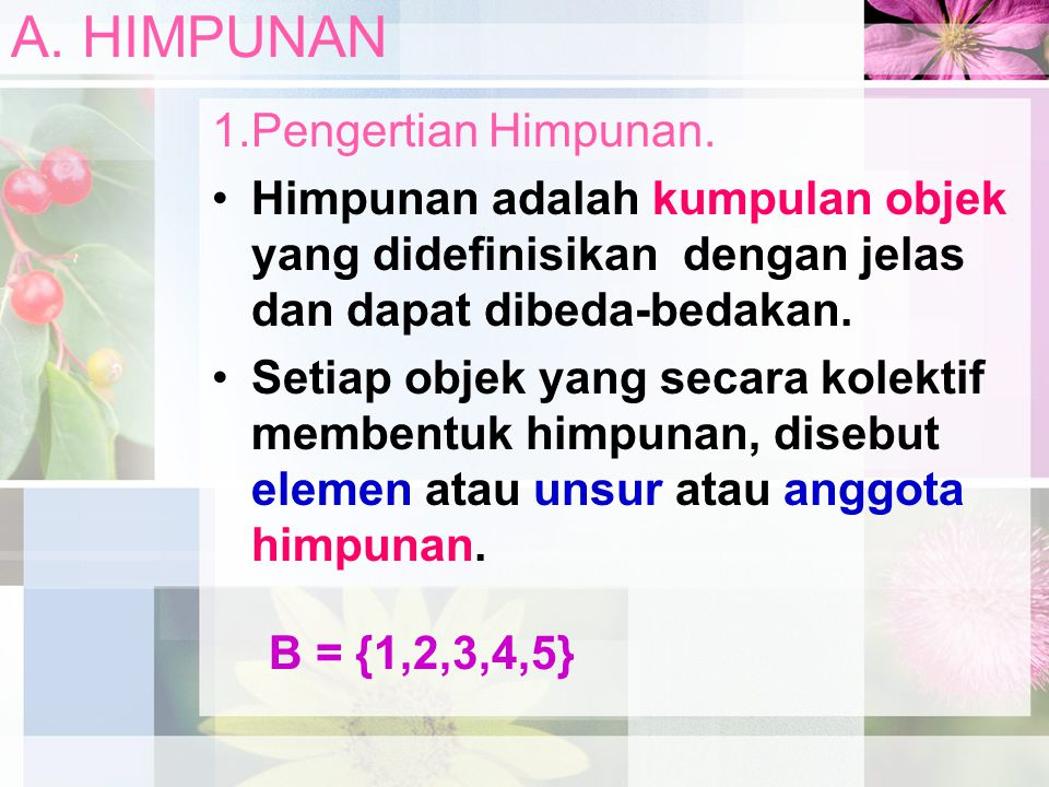 A. HIMPUNAN 1.Pengertian Himpunan.