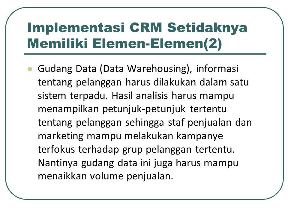 Implementasi CRM Setidaknya Memiliki Elemen-Elemen(2)