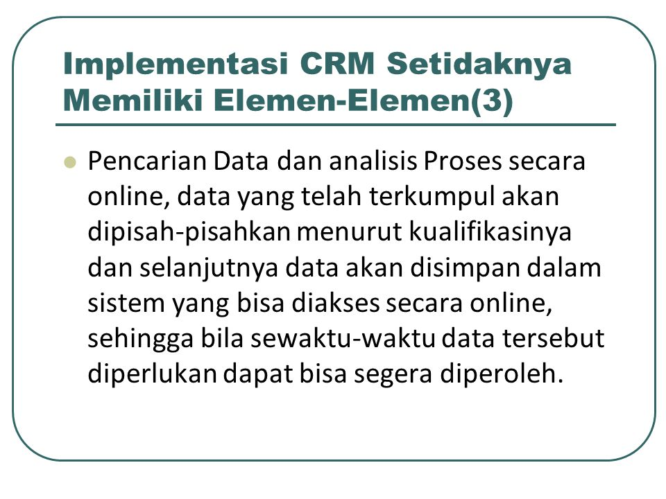 Implementasi CRM Setidaknya Memiliki Elemen-Elemen(3)