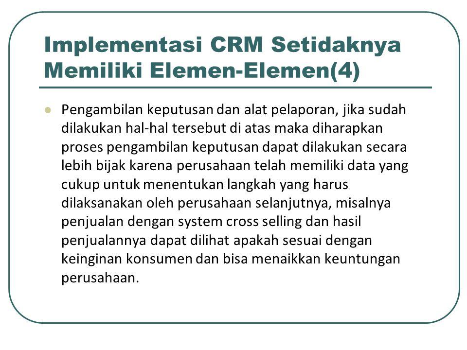 Implementasi CRM Setidaknya Memiliki Elemen-Elemen(4)