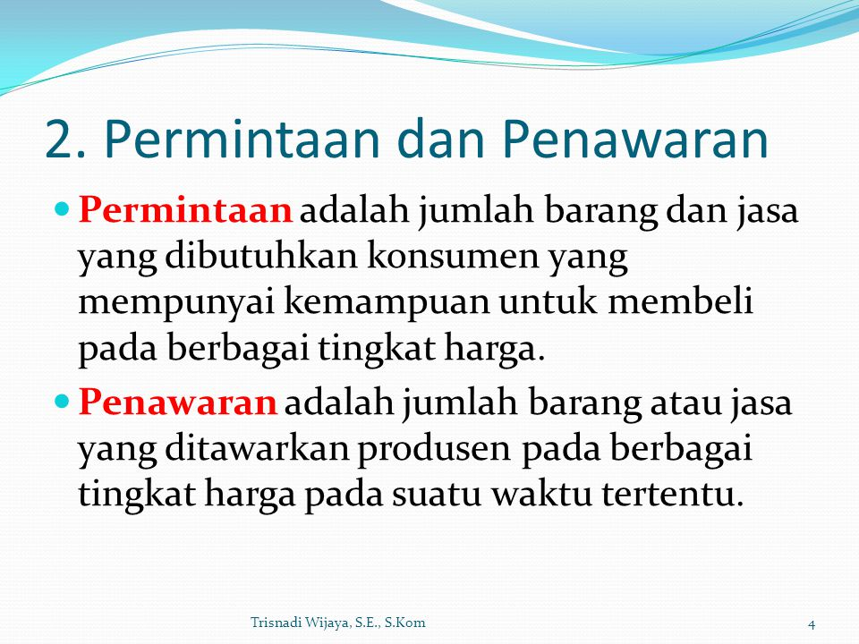 2. Permintaan dan Penawaran