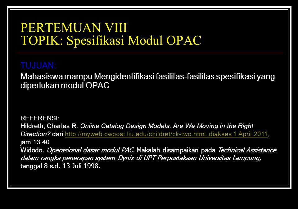 PERTEMUAN VIII TOPIK: Spesifikasi Modul OPAC