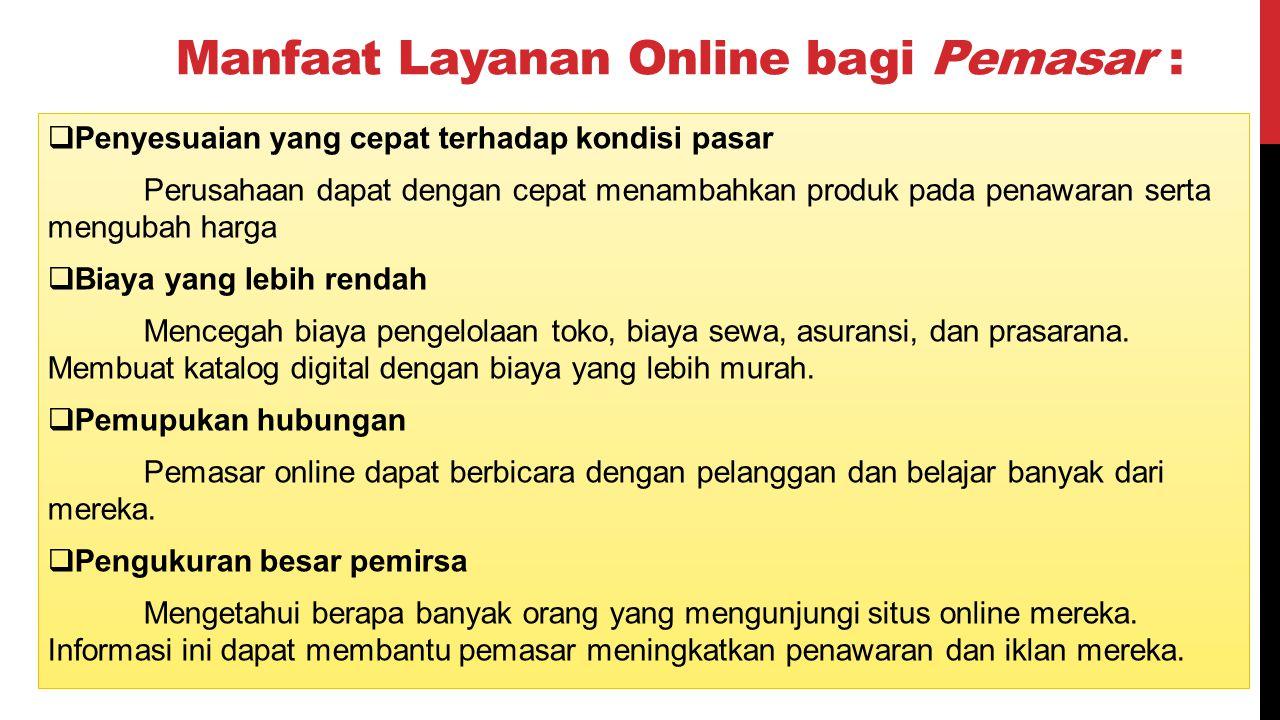 Manfaat Layanan Online bagi Pemasar :