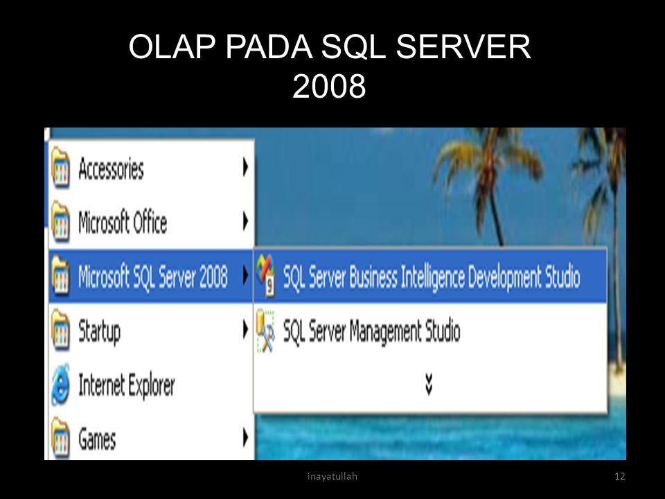 OLAP PADA SQL SERVER 2008 inayatullah