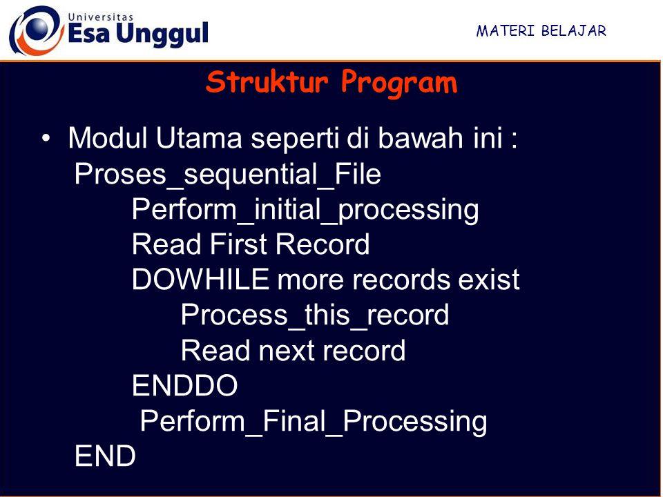Modul Utama seperti di bawah ini : Proses_sequential_File