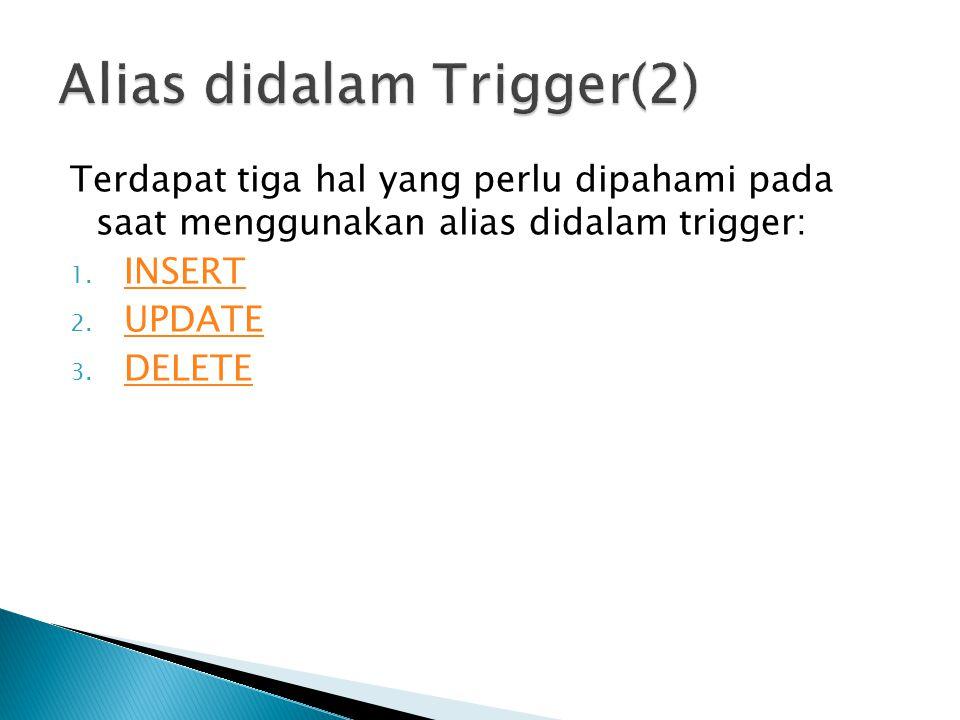 Alias didalam Trigger(2)