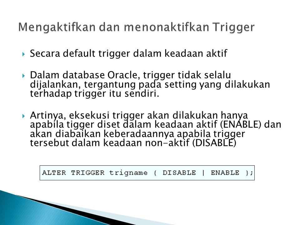 Mengaktifkan dan menonaktifkan Trigger