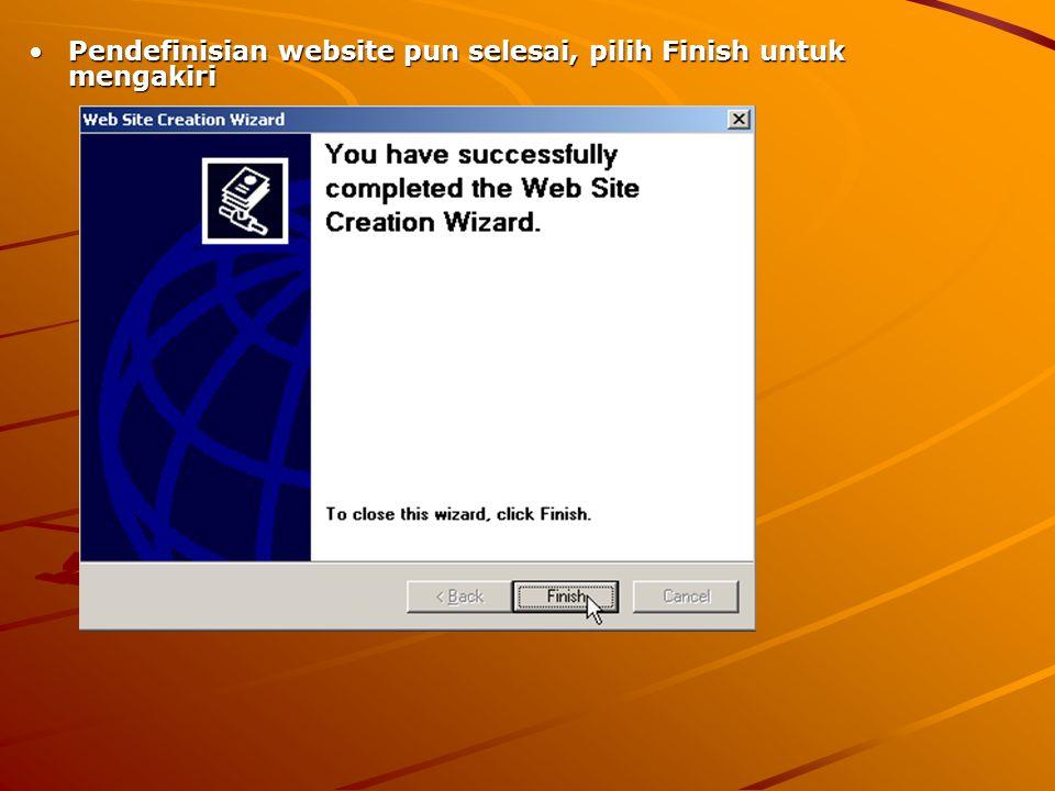 Pendefinisian website pun selesai, pilih Finish untuk mengakiri