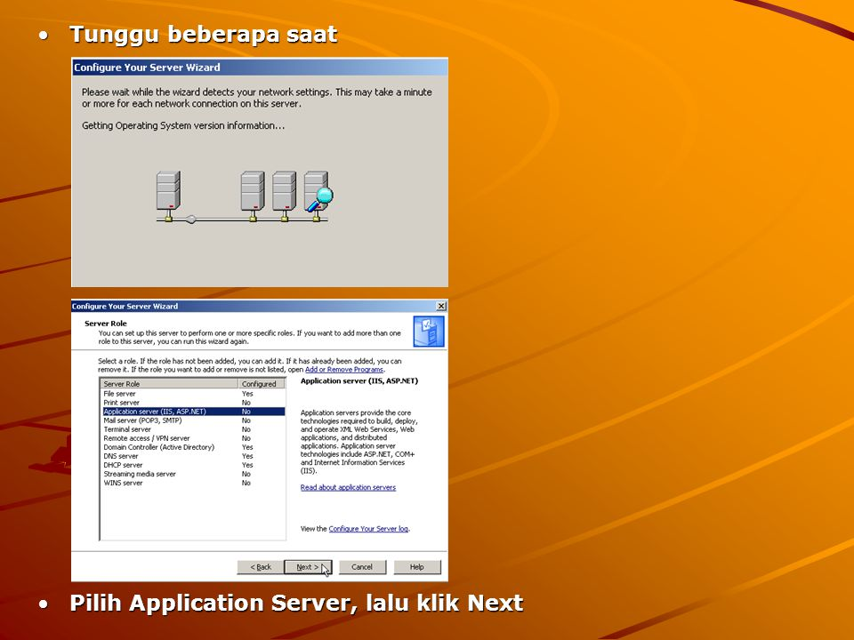 Tunggu beberapa saat Pilih Application Server, lalu klik Next
