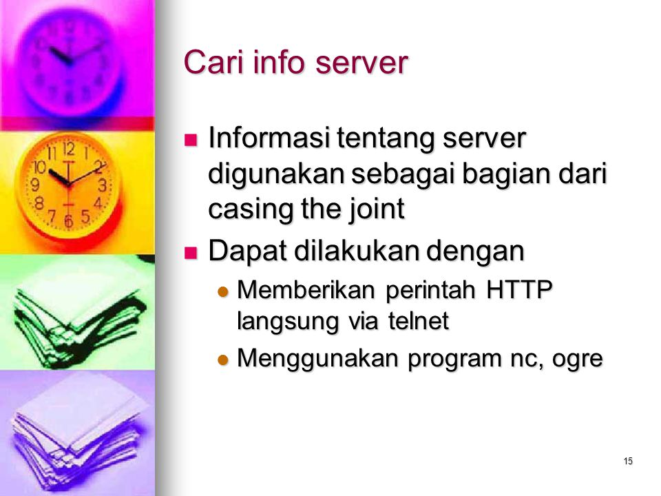 Cari info server Informasi tentang server digunakan sebagai bagian dari casing the joint. Dapat dilakukan dengan.