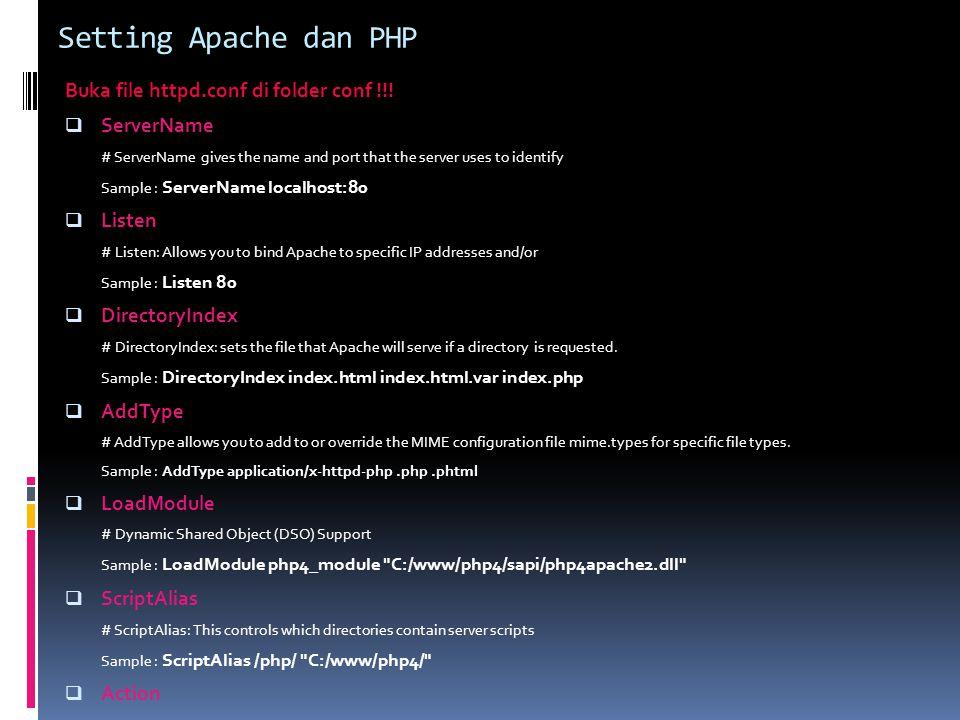 Setting Apache dan PHP Buka file httpd.conf di folder conf !!!