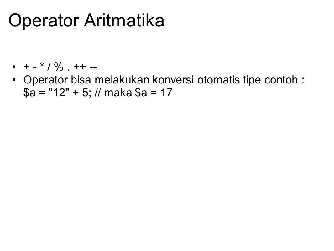 Operator Aritmatika + - * / % . ++ --