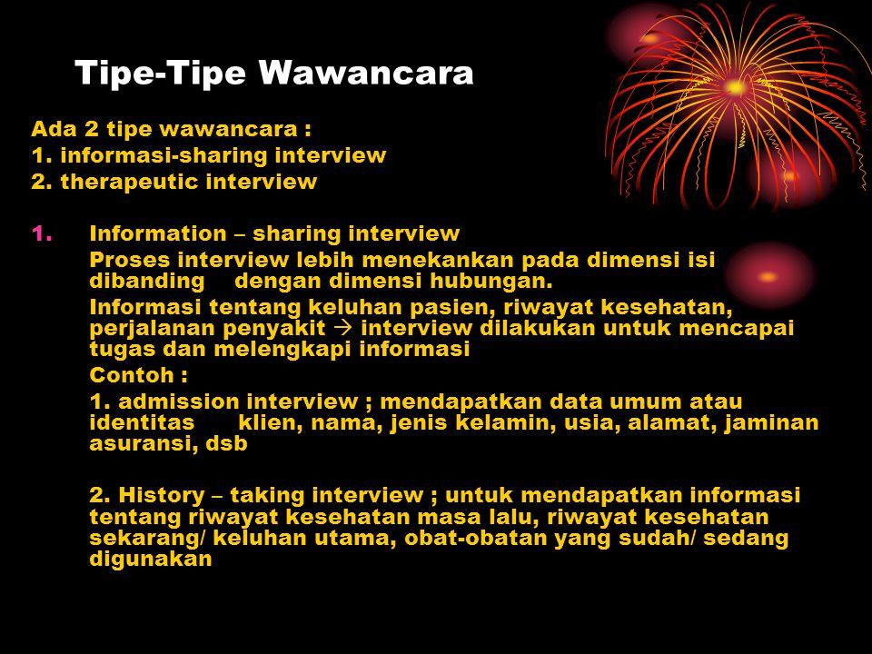 Tipe-Tipe Wawancara Ada 2 tipe wawancara :