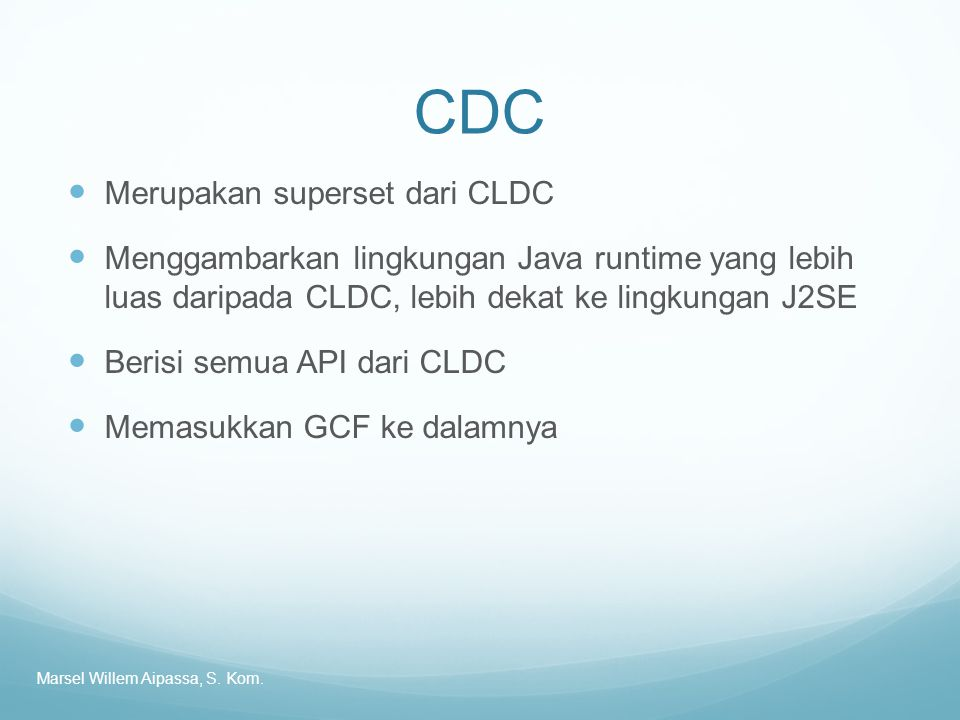 CDC Merupakan superset dari CLDC