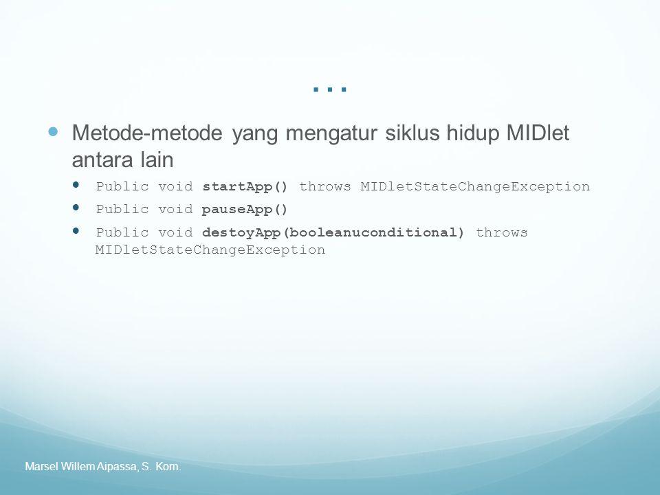 … Metode-metode yang mengatur siklus hidup MIDlet antara lain