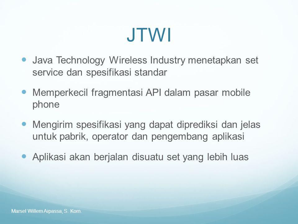 JTWI Java Technology Wireless Industry menetapkan set service dan spesifikasi standar. Memperkecil fragmentasi API dalam pasar mobile phone.