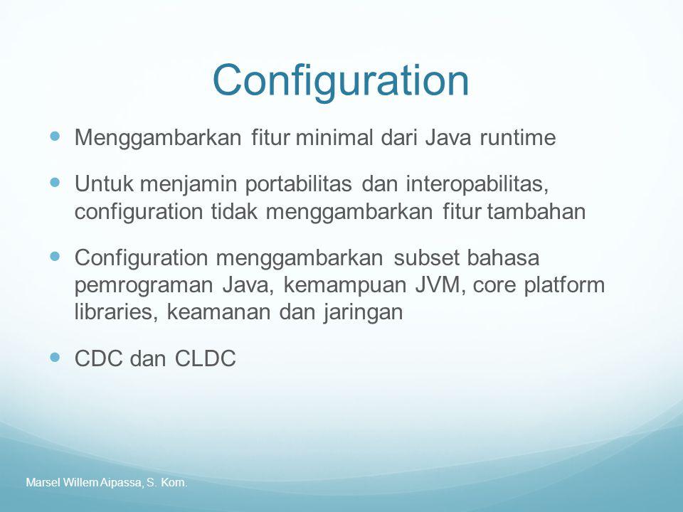 Configuration Menggambarkan fitur minimal dari Java runtime