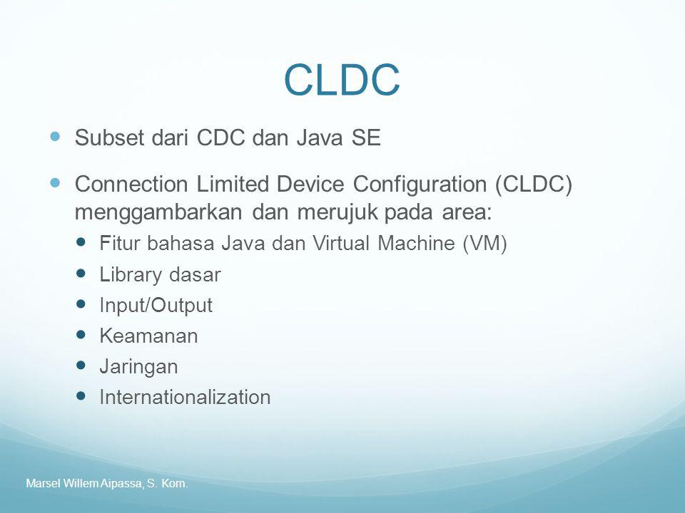 CLDC Subset dari CDC dan Java SE