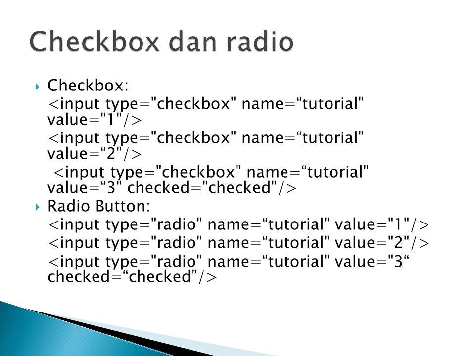 Checkbox dan radio Checkbox: