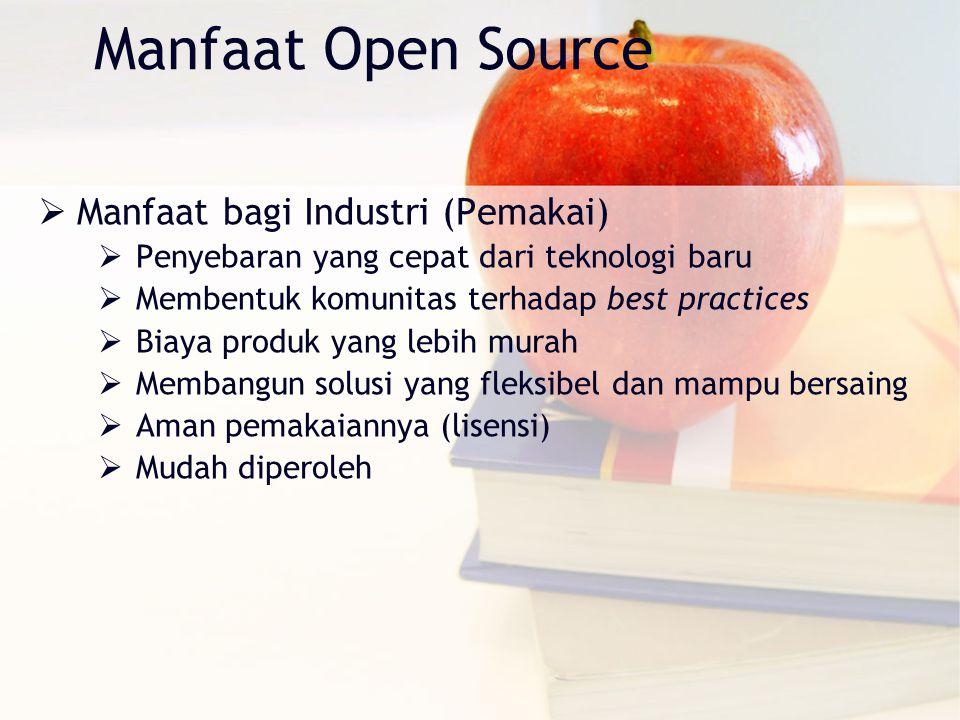 Manfaat Open Source Manfaat bagi Industri (Pemakai)