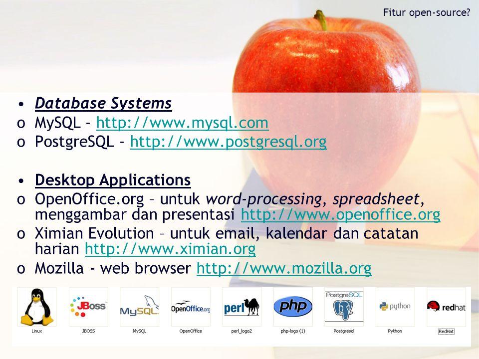 MySQL - http://www.mysql.com PostgreSQL - http://www.postgresql.org