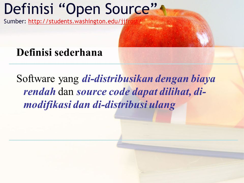 Definisi Open Source Sumber: http://students.washington.edu/jjfrost/