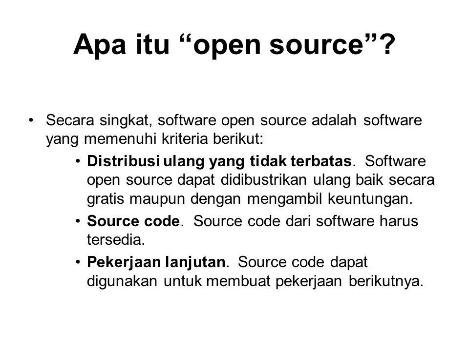 Apa itu open source Secara singkat, software open source adalah software yang memenuhi kriteria berikut: