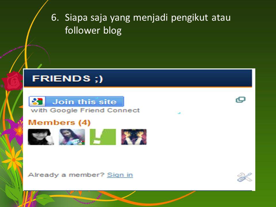 Siapa saja yang menjadi pengikut atau follower blog
