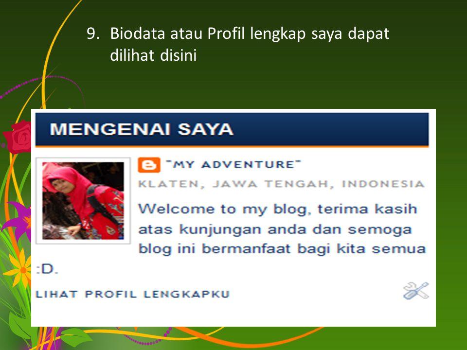 Biodata atau Profil lengkap saya dapat dilihat disini