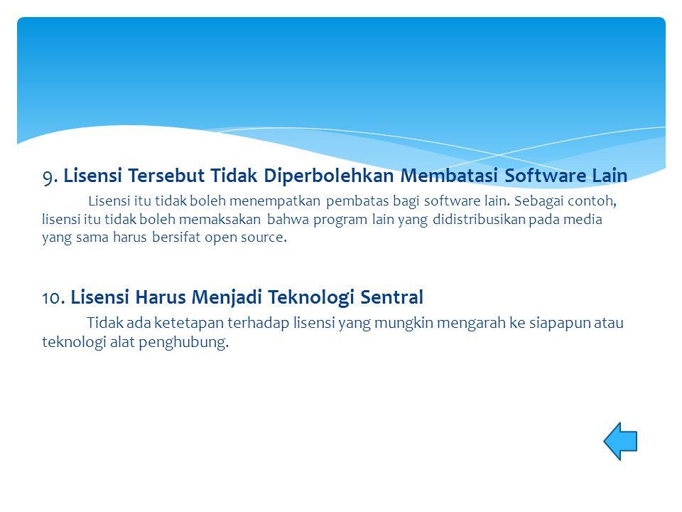 9. Lisensi Tersebut Tidak Diperbolehkan Membatasi Software Lain