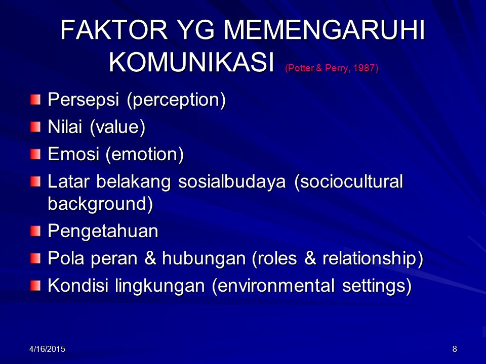 FAKTOR YG MEMENGARUHI KOMUNIKASI (Potter & Perry, 1987)